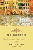 No Vulgar Hotel: The Desire and Pursuit of Venice (eBook, ePUB)