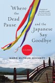 Where the Dead Pause, and the Japanese Say Goodbye: A Journey (eBook, ePUB)
