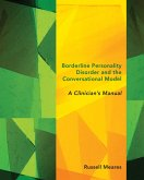 Borderline Personality Disorder and the Conversational Model: A Clinician's Manual (Norton Series on Interpersonal Neurobiology) (eBook, ePUB)
