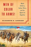 Men of Color to Arms!: Black Soldiers, Indian Wars, and the Quest for Equality (eBook, ePUB)