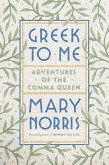 Greek to Me: Adventures of the Comma Queen (eBook, ePUB)
