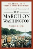The March on Washington: Jobs, Freedom, and the Forgotten History of Civil Rights (eBook, ePUB)