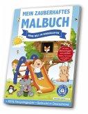 Mein zauberhaftes Malbuch: Meine Welt im Kindergarten