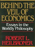 Behind the Veil of Economics: Essays in the Worldly Philosophy (eBook, ePUB)