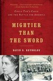 Mightier than the Sword: Uncle Tom's Cabin and the Battle for America (eBook, ePUB)