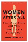 Women After All: Sex, Evolution, and the End of Male Supremacy (eBook, ePUB)