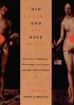 Did Adam and Eve Have Navels?: Debunking Pseudoscience (eBook, ePUB) - Gardner, Martin