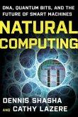 Natural Computing: DNA, Quantum Bits, and the Future of Smart Machines (eBook, ePUB)