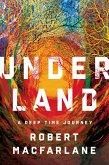 Underland: A Deep Time Journey (eBook, ePUB)