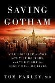 Saving Gotham: A Billionaire Mayor, Activist Doctors, and the Fight for Eight Million Lives (eBook, ePUB)