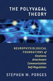 The Polyvagal Theory: Neurophysiological Foundations of Emotions, Attachment, Communication, and Self-regulation (Norton Series on Interpersonal Neurobiology) (eBook, ePUB)