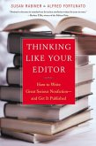 Thinking Like Your Editor: How to Write Great Serious Nonfiction and Get It Published (eBook, ePUB)