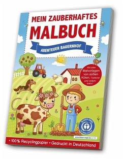 Mein zauberhaftes Malbuch: Abenteuer Bauernhof