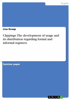 Clippings. The development of usage and its distribution regarding formal and informal registers (eBook, PDF)