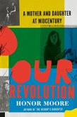Our Revolution: A Mother and Daughter at Midcentury (eBook, ePUB)