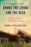 Among the Living and the Dead: A Tale of Exile and Homecoming (eBook, ePUB)