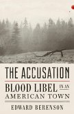 The Accusation: Blood Libel in an American Town (eBook, ePUB)