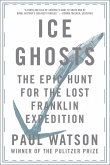 Ice Ghosts: The Epic Hunt for the Lost Franklin Expedition (eBook, ePUB)