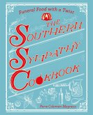 The Southern Sympathy Cookbook: Funeral Food with a Twist (eBook, ePUB)