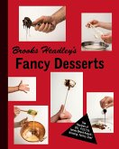 Brooks Headley's Fancy Desserts: The Recipes of Del Posto's James Beard Award-Winning Pastry Chef (eBook, ePUB)