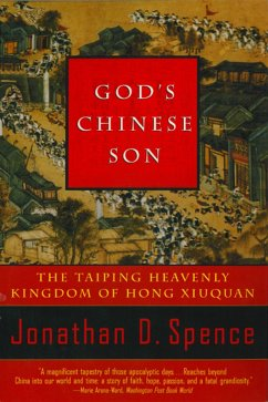 God's Chinese Son: The Taiping Heavenly Kingdom of Hong Xiuquan (eBook, ePUB) - Spence, Jonathan D.