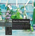 Herb Gardening: How to Prepare the Soil, Choose Your Plants, and Care For, Harvest, and Use Your Herbs (Countryman Know How) (eBook, ePUB)