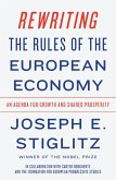Rewriting the Rules of the European Economy: An Agenda for Growth and Shared Prosperity (eBook, ePUB)