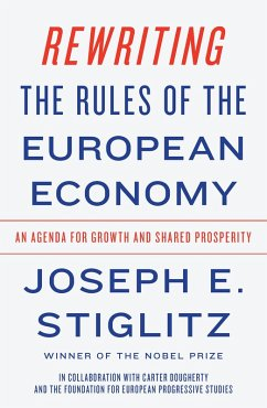 Rewriting the Rules of the European Economy: An Agenda for Growth and Shared Prosperity (eBook, ePUB) - Stiglitz, Joseph E.