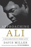 Approaching Ali: A Reclamation in Three Acts (eBook, ePUB)