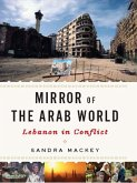 Mirror of the Arab World: Lebanon in Conflict (eBook, ePUB)
