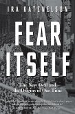 Fear Itself: The New Deal and the Origins of Our Time (eBook, ePUB)