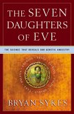 The Seven Daughters of Eve: The Science That Reveals Our Genetic Ancestry (eBook, ePUB)