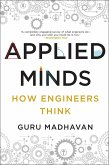 Applied Minds: How Engineers Think (eBook, ePUB)