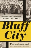 Bluff City: The Secret Life of Photographer Ernest Withers (eBook, ePUB)