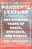 The Pandemic Century: One Hundred Years of Panic, Hysteria, and Hubris (eBook, ePUB)