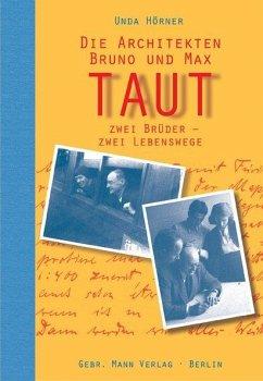 Die Architekten Bruno und Max Taut (eBook, PDF) - Hörner, Unda
