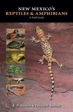 New Mexico's Reptiles and Amphibians (eBook, ePUB) - Bartlett, R. D.; Bartlett, Patricia P.
