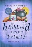 Highland-Hexen-Krimis: Sammelband I-VI (Gesamtausgabe) (eBook, ePUB)