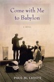 Come with Me to Babylon (eBook, ePUB)