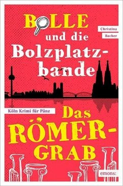 Bolle und die Bolzplatzbande: Das Römergrab (Mängelexemplar) - Bacher, Christina