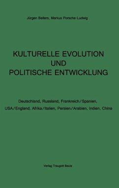 KULTURELLE EVOLUTION UND POLITISCHE ENTWICKLUNG (eBook, PDF) - Bellers, Jürgen; Porsche-Ludwig, Markus