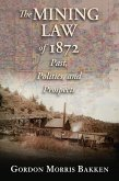 The Mining Law of 1872 (eBook, ePUB)