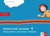 Mathematik kompakt 4. Richtig rechnen - Sachrechnen - Geometrie. Übungsheft mit Erklärfilmen Klasse 4