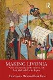 Making Livonia (eBook, ePUB)