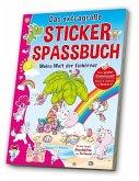 Das extragroße Stickerspaßbuch - Meine Welt der Einhörner