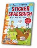 Das extragroße Stickerspaßbuch - Meine Welt der Tiere