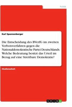 Die Entscheidung des BVerfG im zweiten Verbotsverfahren gegen die Nationaldemokratische Partei Deutschlands. Welche Bedeutung besitzt das Urteil im Bezug auf eine Streitbare Demokratie?