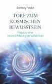 Tore zum kosmischen Bewusstsein: Wege zu einer neuen Erfahrung der Wirklichkeit (eBook, ePUB)