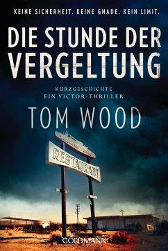 Die Stunde der Vergeltung (eBook, ePUB) - Wood, Tom