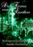 Berlingtons Geisterjäger 3 - Die Türme von London (eBook, ePUB)